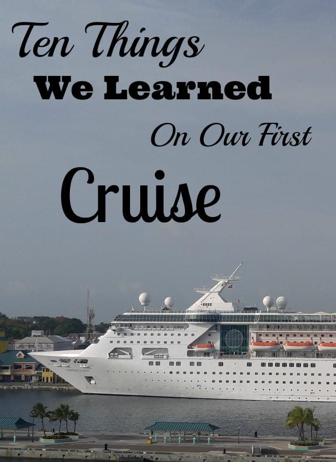 10 Things We Learned On Our First Cruise