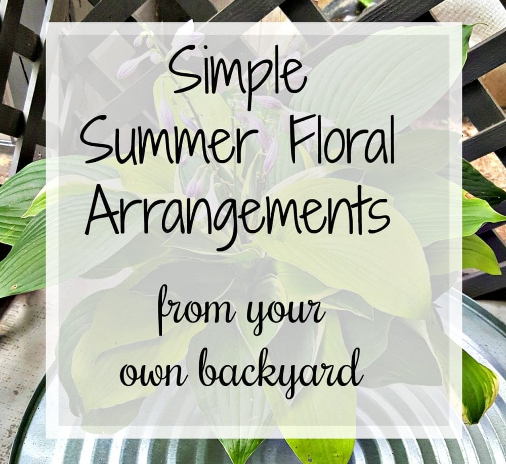 Simple Summer Floral Arrangements From Your Own Backyard