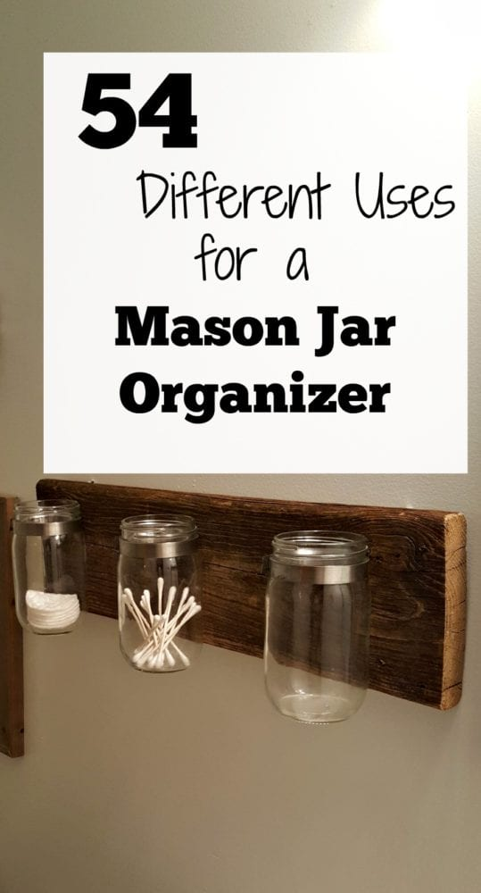 54 Different Uses for a Mason Jar Organizer
