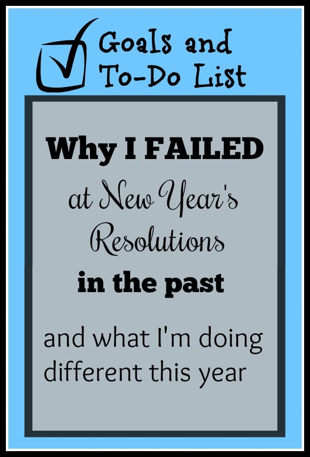 Why I Failed at Resolutions In The Past and What I am Doing Different this Year