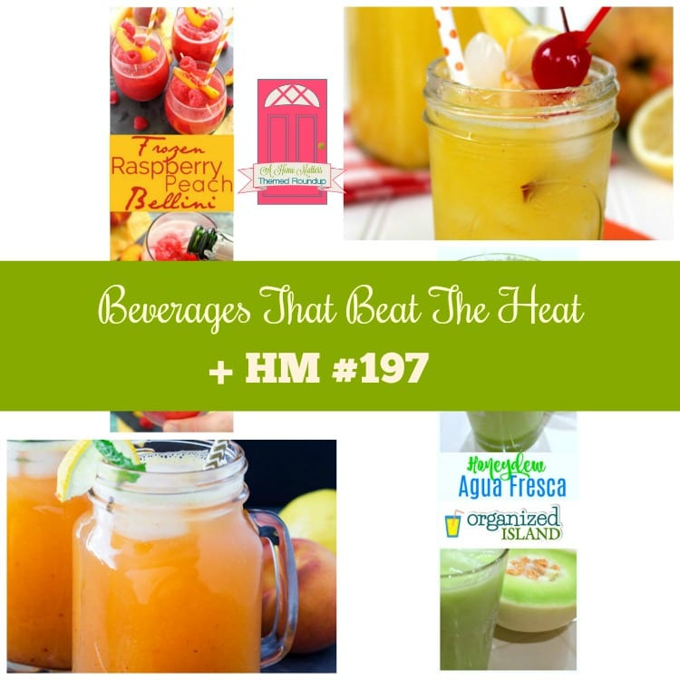 Beverages That Beat The Heat + HM #197