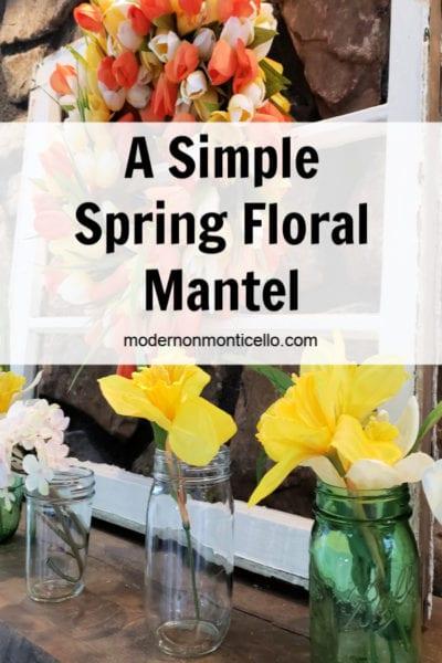 simple spring floral mantel